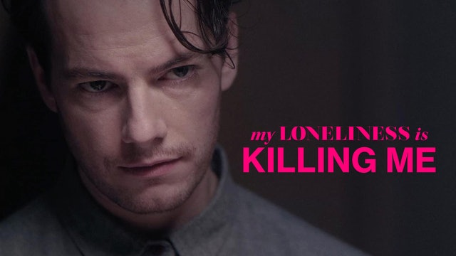 My Loneliness Is Killing Me