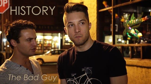 """History - S1: E3 - """"The Bad Guy"""""""