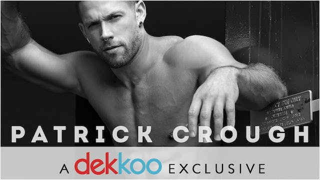 Patrick Crough - A Dekkoo Exclusive