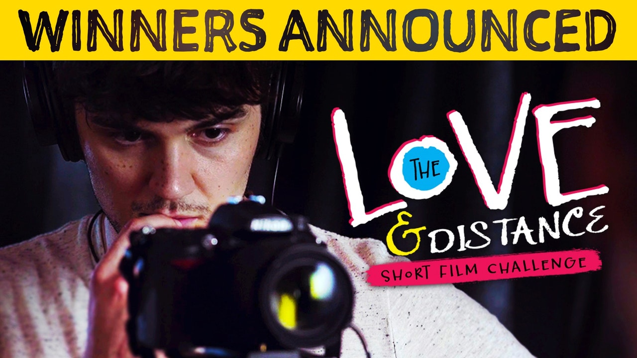 The Love & Distance Short Film Challenge