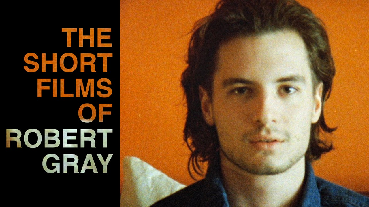 The Short Films of Robert Gray