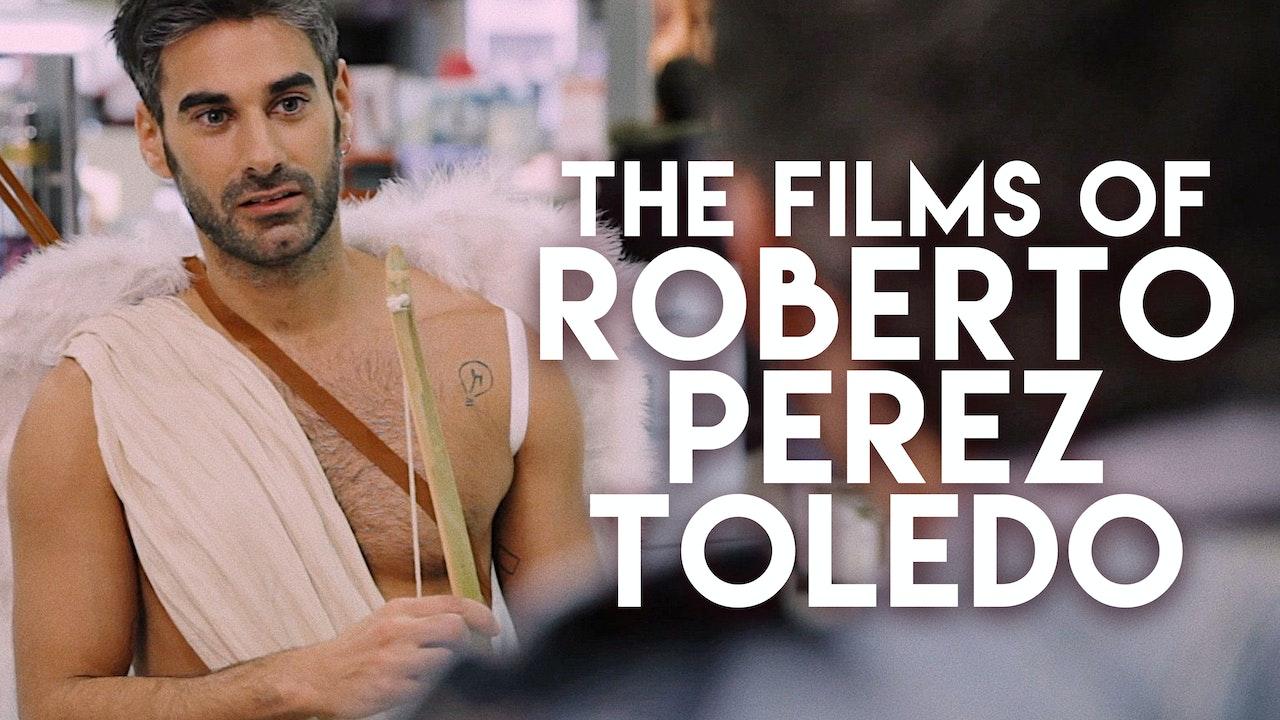 The Films of Roberto Toledo Perez