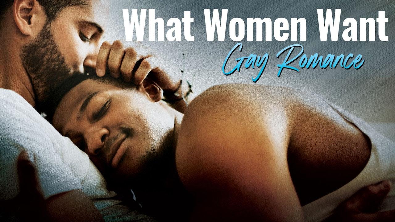 What Women Want: Gay Romance
