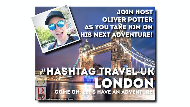 #Hashtag Travel UK - S1: E5 - London,...