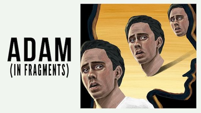 Adam (In Fragments)