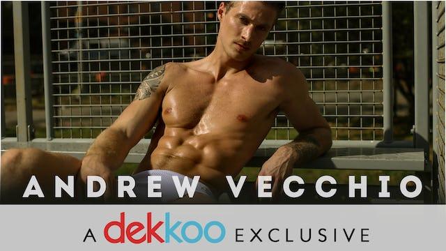 Andrew Vecchio - A Dekkoo Exclusive