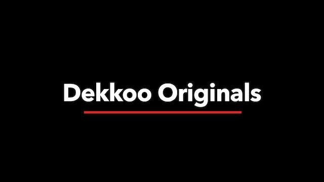 Dekkoo Originals