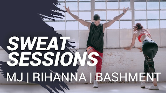 Sweat Session:  MJ | Rihanna | Bashment