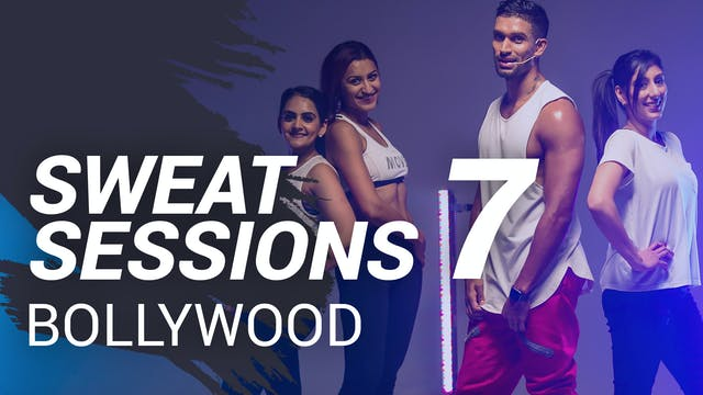 Sweat Session 7 | Bollywood