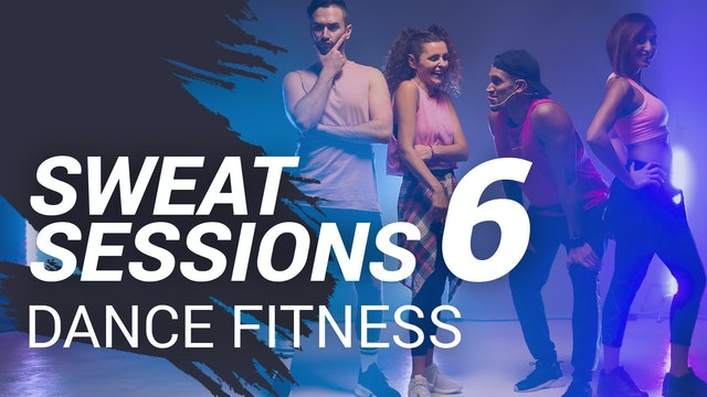 Sweat Session 6 | Dance Fitness