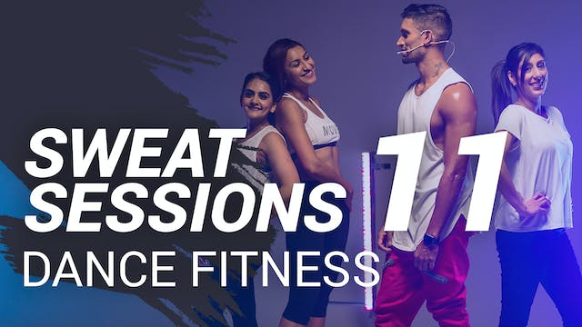 Sweat Session 11 | Dance Fitness