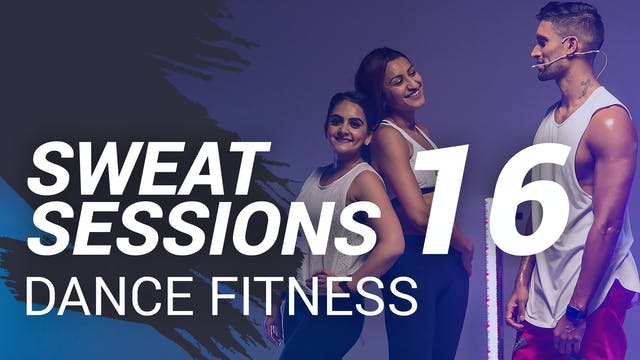 Sweat Session 16 | Dance Fitness