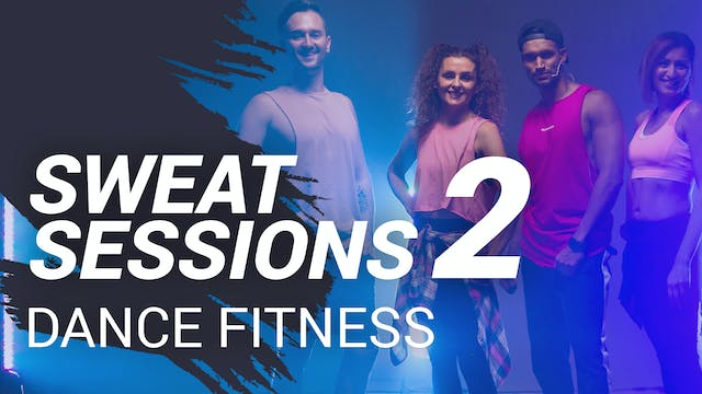 Sweat Session 2 | Dance Fitness