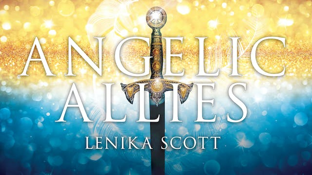 Angelic Allies Masterclass - Lenika Scott