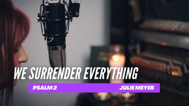 We Surrender Everything to Jesus