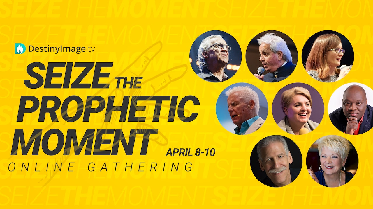 Seize the Prophetic Moment Online Conference Event