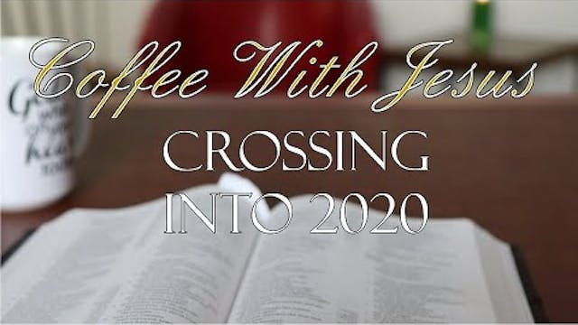 Coffee With Jesus #24 - Crossing Into...