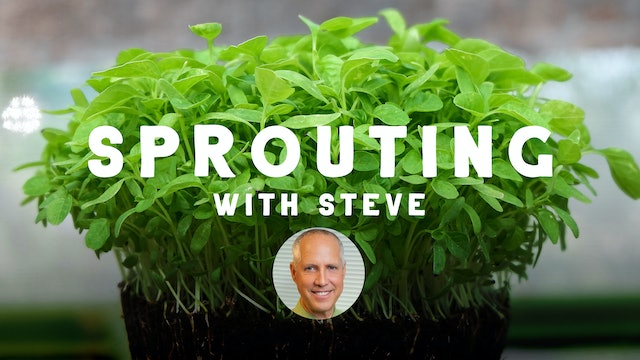 Sprouting With Steve - Sprouting & Microgreens