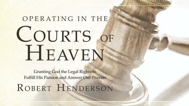 Operating In The Courts Of Heaven - Session 1