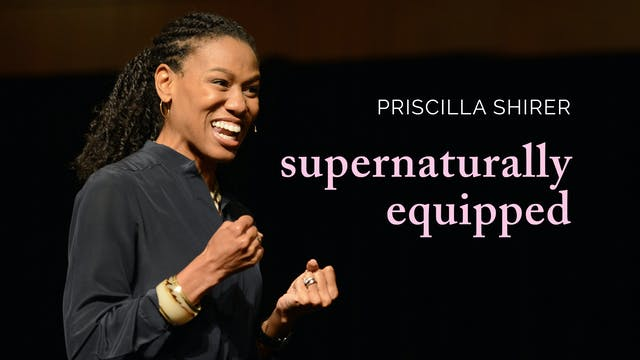 Priscilla Shirer - Supernaturally Equ...