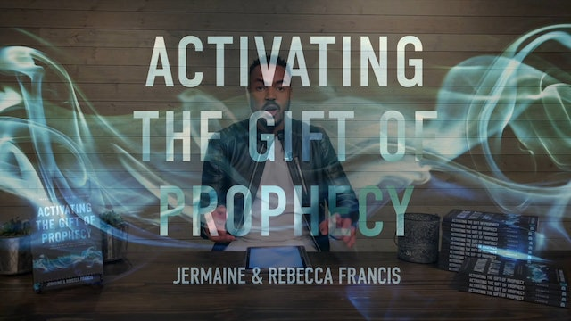 Activating the Gift of Prophecy Masterclass - Session 8 - Jermaine and Rebecca Francis