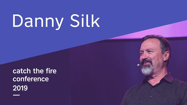 Danny Silk - Catch The Fire Conference 2019 (Saturday Morning)