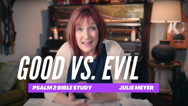Good Vs. Evil Bible Study with Julie ...