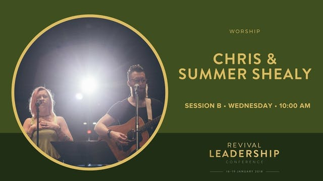 Worship Chris & Summer Shealy (Revival Leadership Conference 2018 - Session 2)