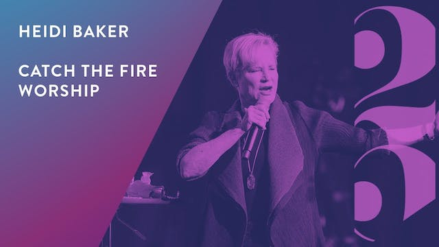 Heidi Baker and Catch The Fire Worship - Revival 25 Conference (Session 5)