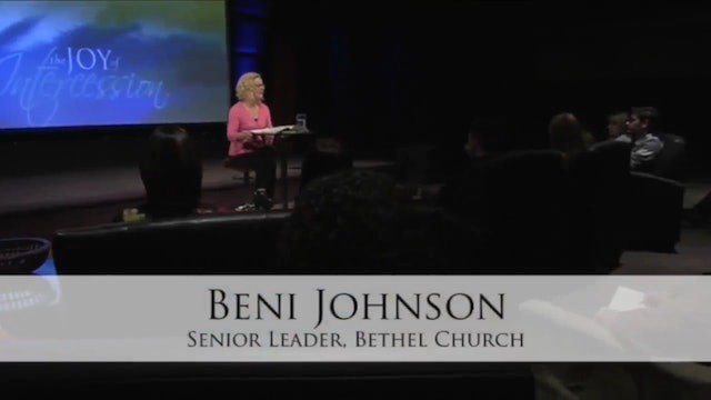 Joy of Intercession - Session 5 - Beni Johnson