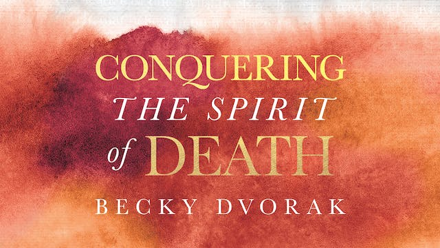 Conquering The Spirit of Death Masterclass