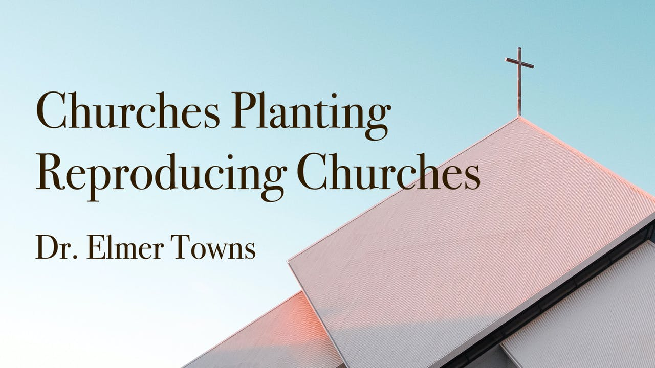 Churches Planting Reproducing Churches Ecourse