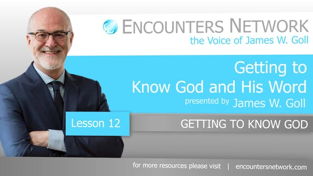 Getting To Know God and His Word - Ge...