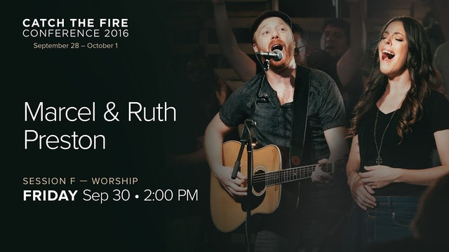 Catch The Fire Conference 2016 - Session F Worship - Marcel & Ruth Preston