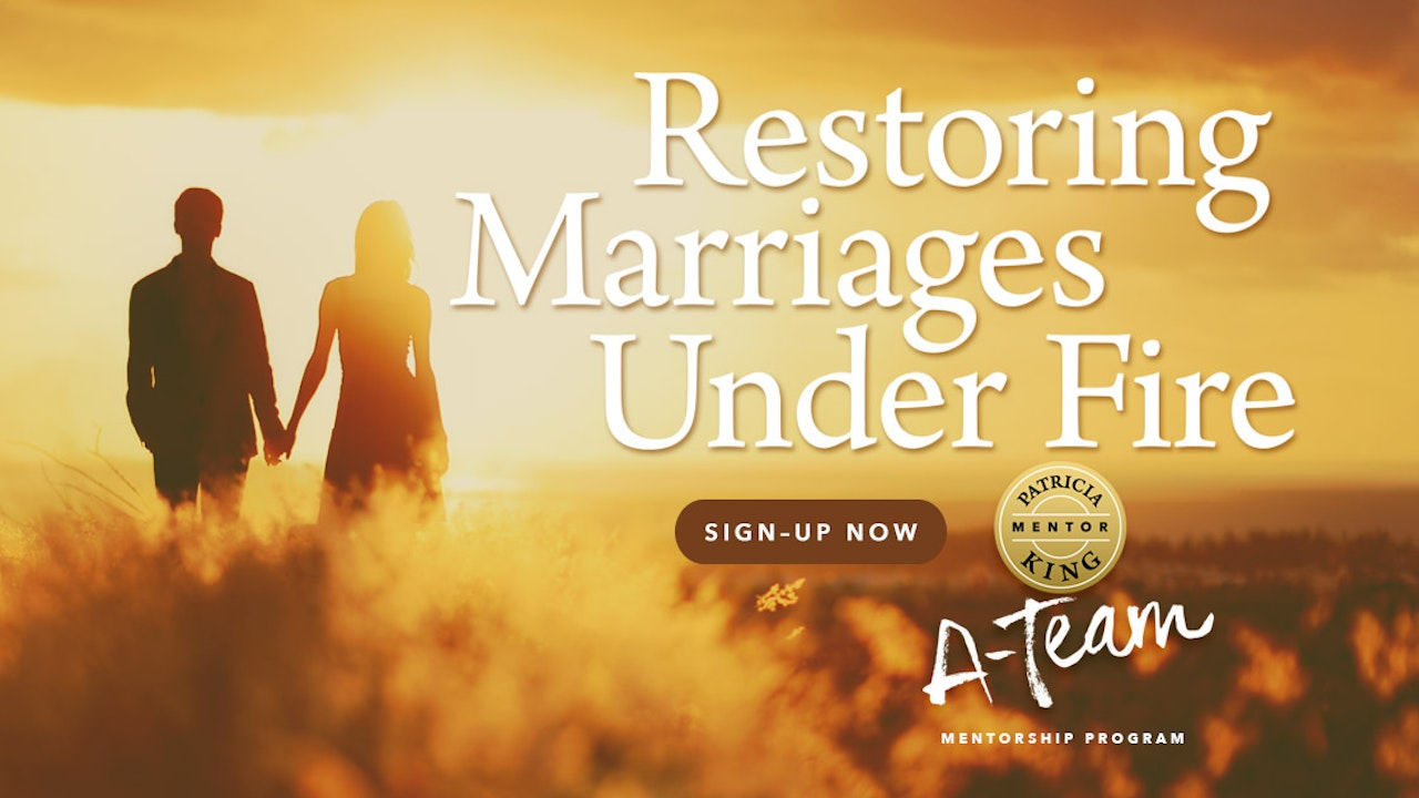 Restoring Marriages Under Fire - Patricia King