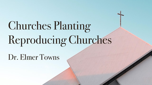 Churches Planting Reproducing Churches Ecourse