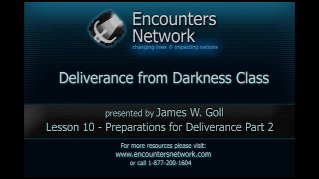Deliverance From Darkness - Preparations for Deliverance, Part 2 - James Goll