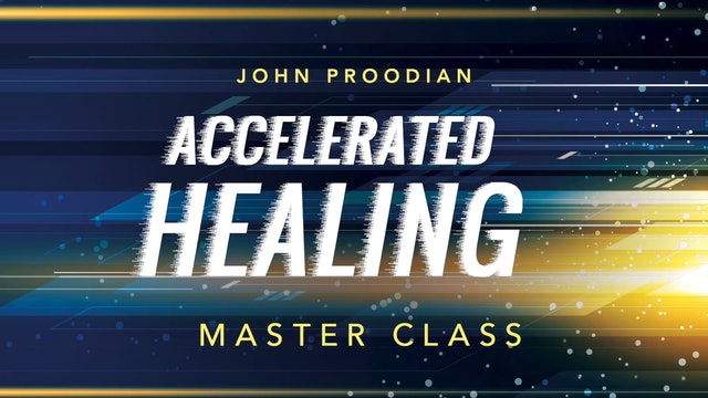 Accelerated Healing - Session 10 - John Proodian