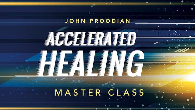 Accelerated Healing - Session 10 - Jo...