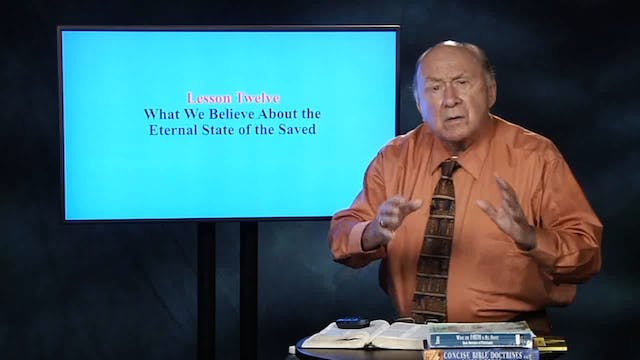 What We Believe Part 2 - Session 12 - Dr. Elmer Towns