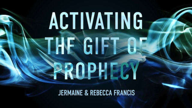 Activating the Gift of Prophecy Masterclass - Session 9 - Jermaine and Rebecca Francis
