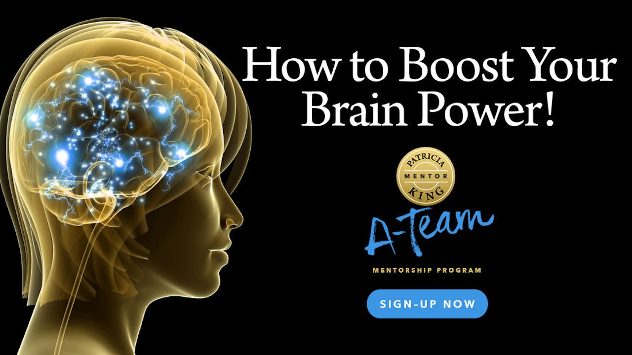 How to Boost Your Brain Power - Patricia King