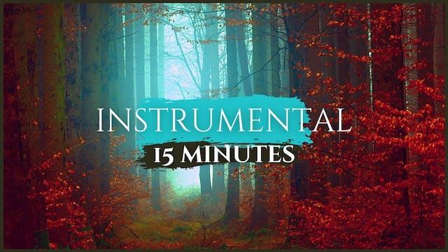 15 Minutes Instrumental Music