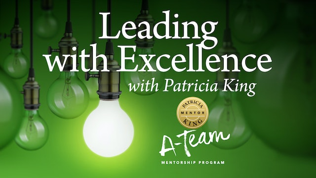 Leading with Excellence - Patricia King