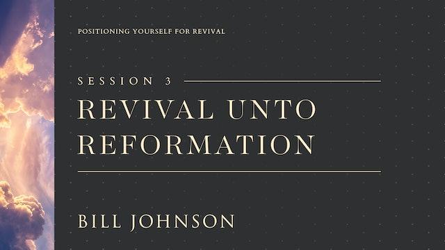 Revival Unto Reformation - Bill Johnson
