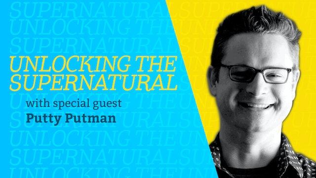 Episode 2: Unlocking the Supernatural with Putty Putman