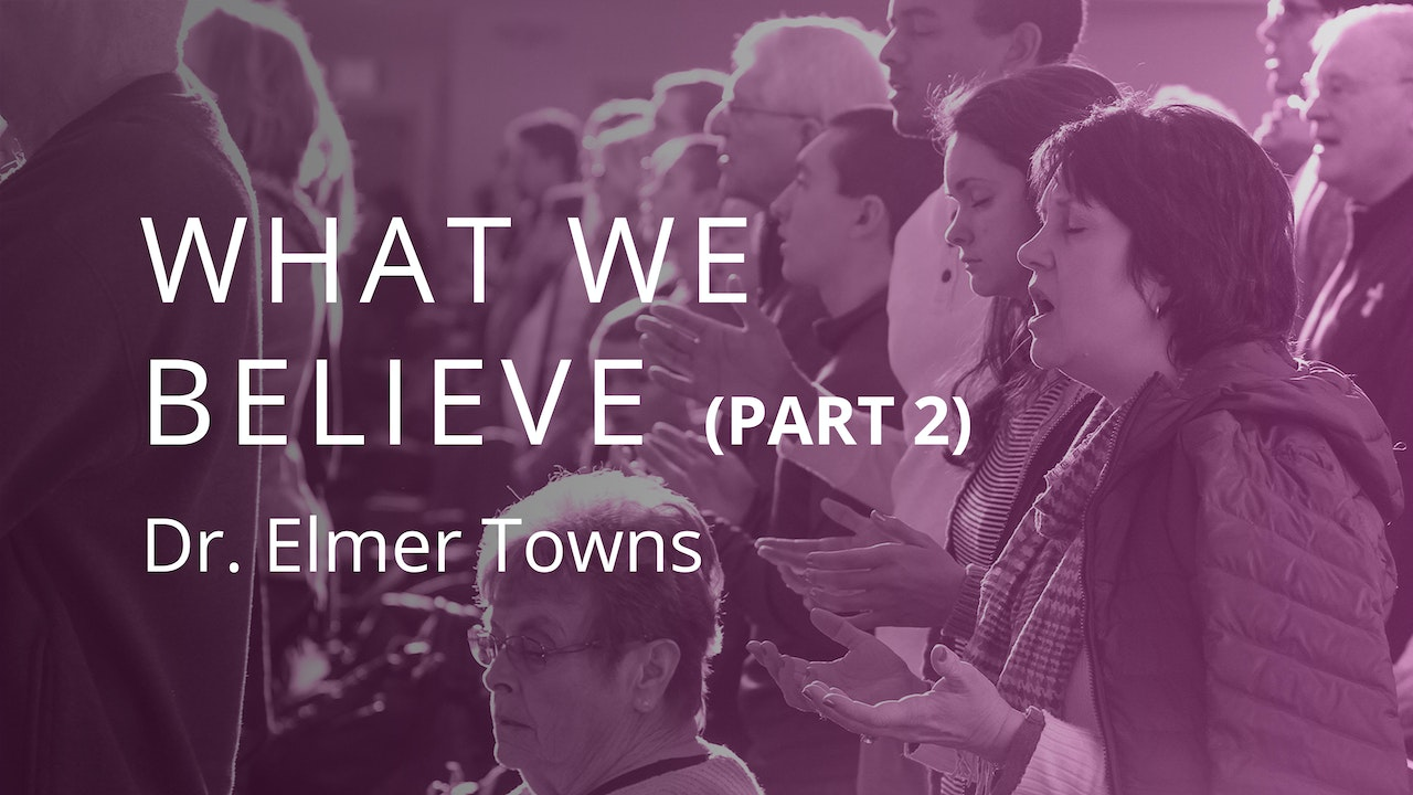 What We Believe Part 2