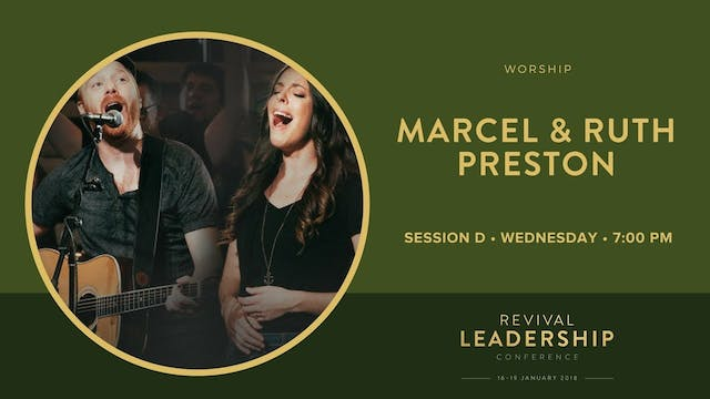 Worship Marcel & Ruth Preston (Revival Leadership Conference 2018 - Session 4)