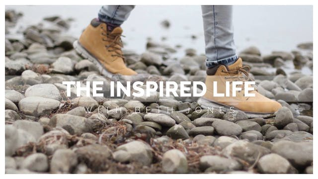 The Inspired Life - Session 16 - Beth...
