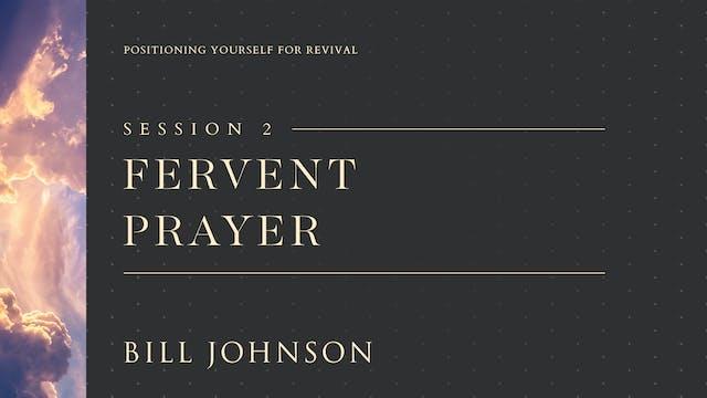 Fervent Prayer - Bill Johnson